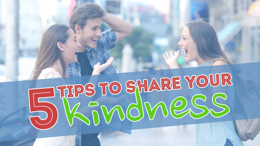 sharing kindness is simple and easy. Plus it makes a big difference in the world.