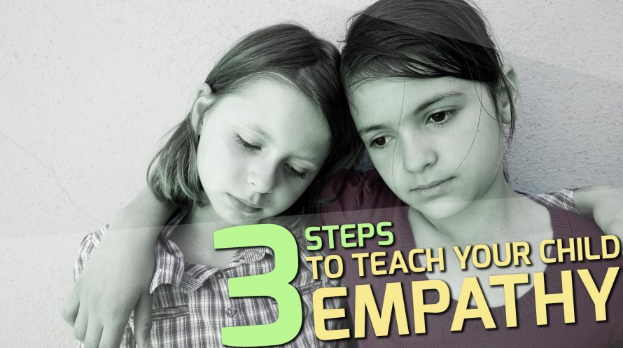 3 easy steps to teach children empathy