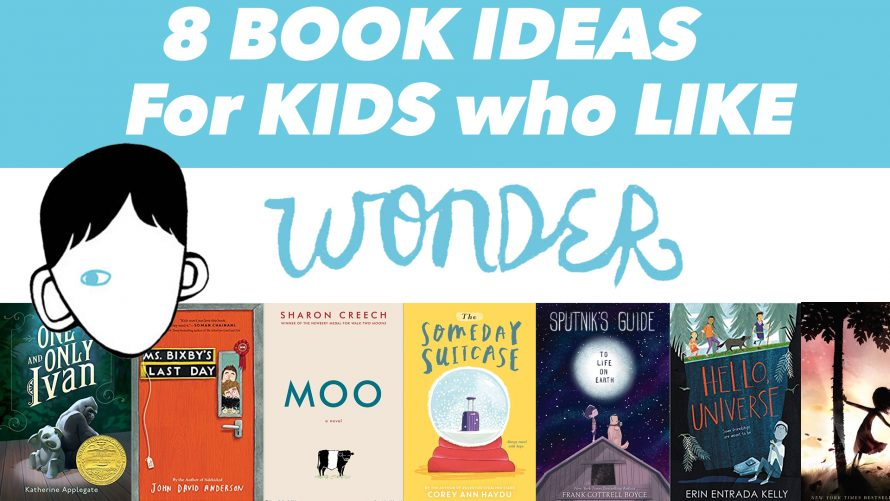 8 Book Ideas For Kids Who Like Wonder Think Kindness